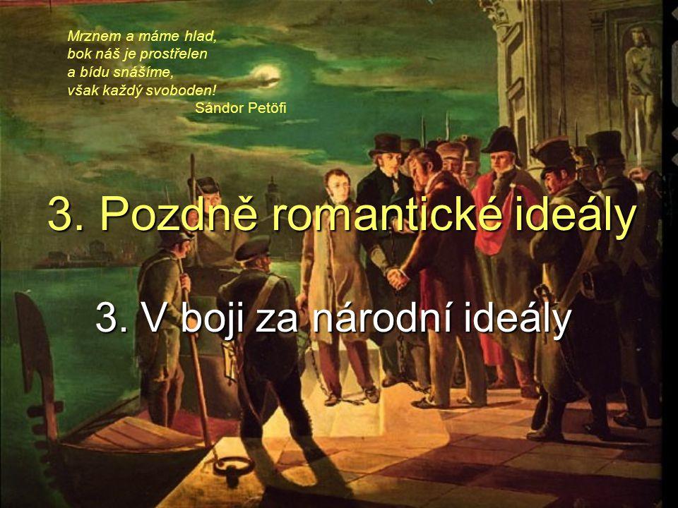 3. Pozdně romantické ideály