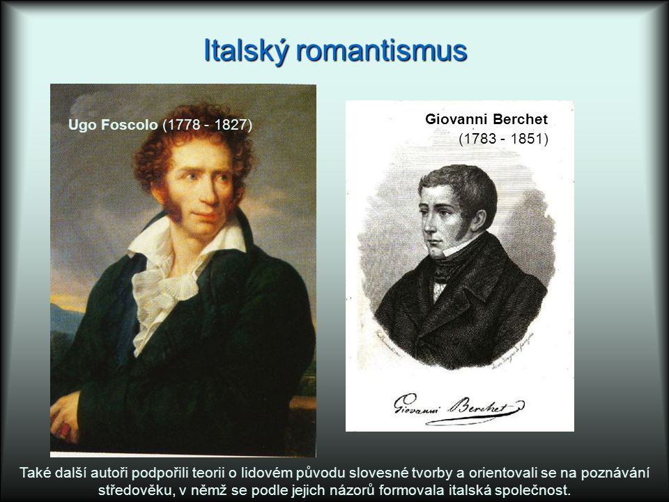 Italský romantismus Giovanni Berchet Ugo Foscolo (1778 - 1827)