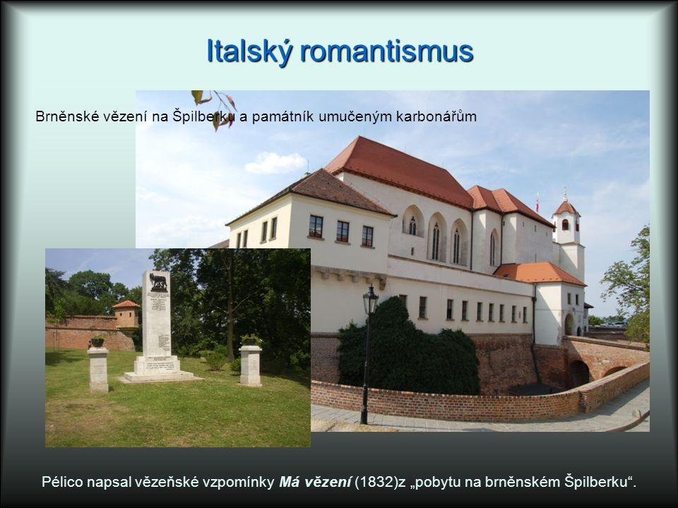 Italský romantismus Brněnské vězení na Špilberku a památník umučeným karbonářům.