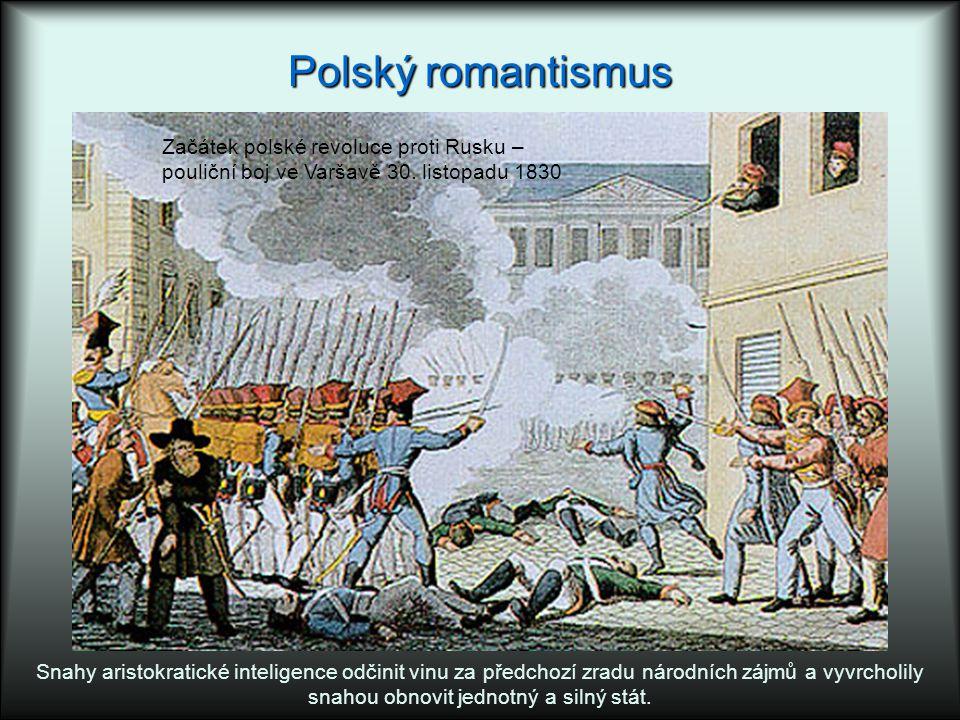 Polský romantismus Začátek polské revoluce proti Rusku –