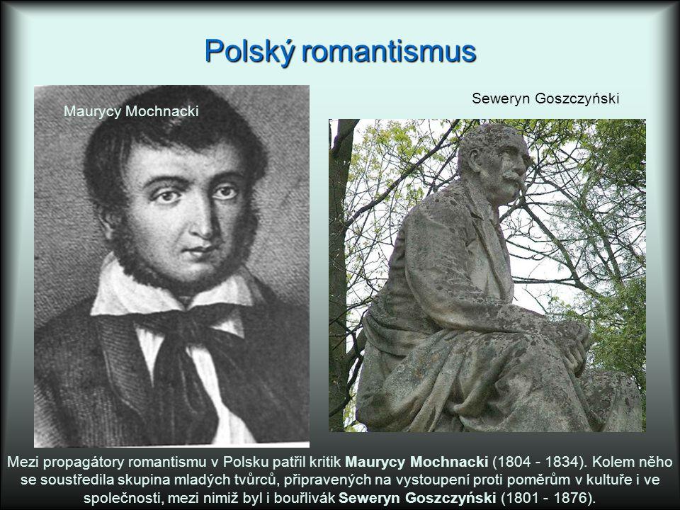 Polský romantismus Seweryn Goszczyński Maurycy Mochnacki