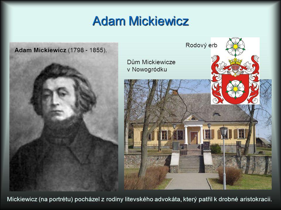 Adam Mickiewicz Rodový erb Adam Mickiewicz (1798 - 1855).
