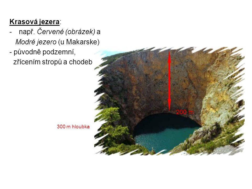 např. Červené (obrázek) a Modré jezero (u Makarske)