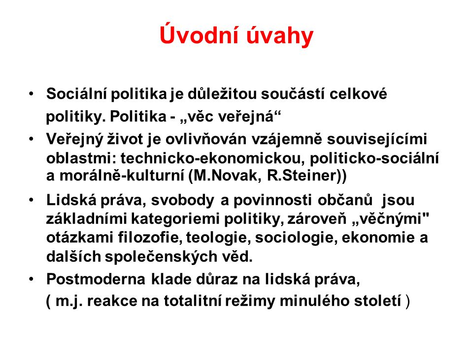 Úvodní úvahy Sociální politika je důležitou součástí celkové