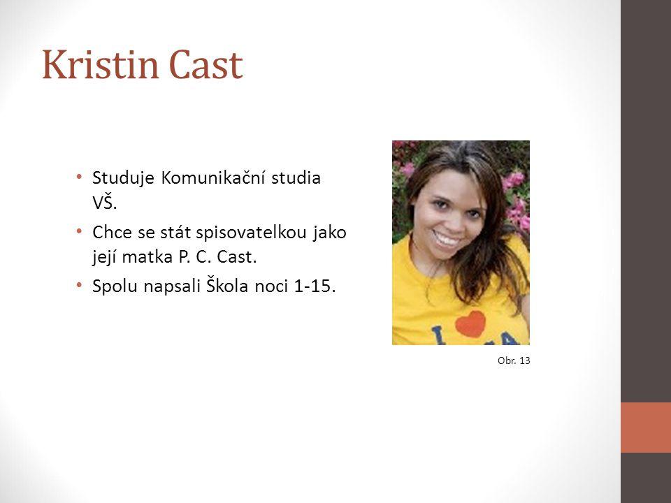 Kristin Cast Studuje Komunikační studia VŠ.