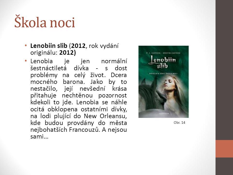 Škola noci Lenobiin slib (2012, rok vydání originálu: 2012)