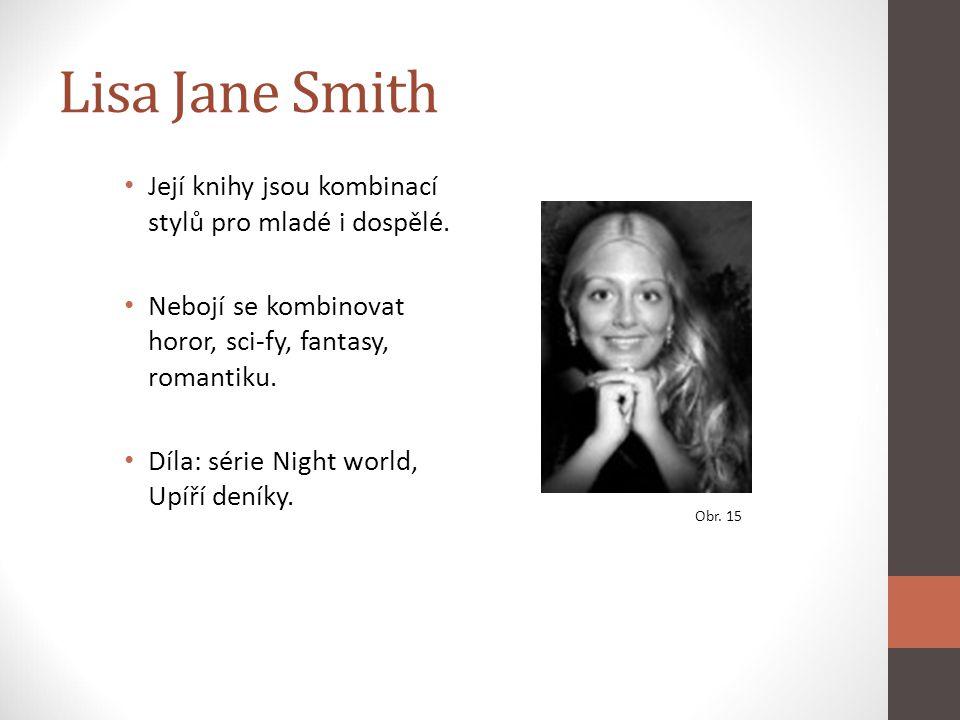 Lisa Jane Smith Její knihy jsou kombinací stylů pro mladé i dospělé.