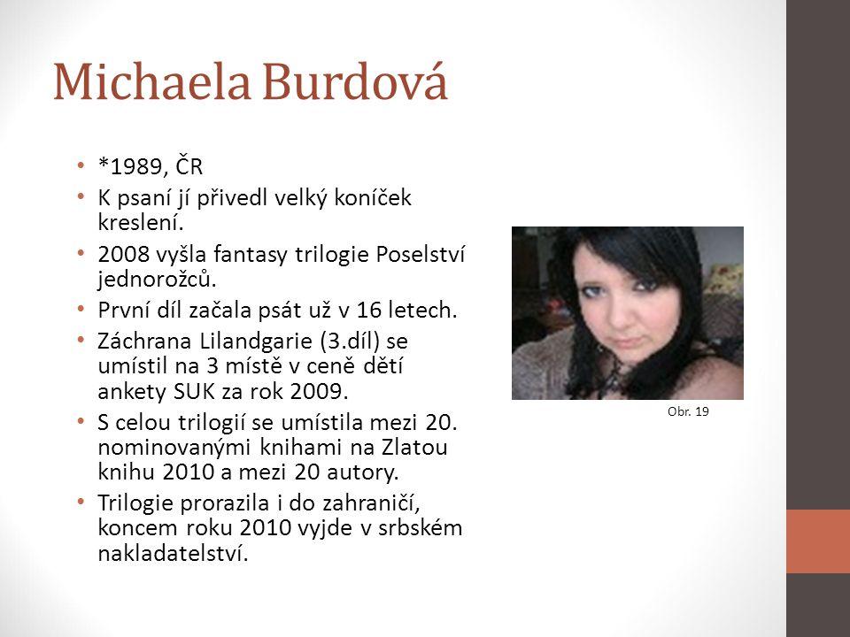 Michaela Burdová *1989, ČR K psaní jí přivedl velký koníček kreslení.
