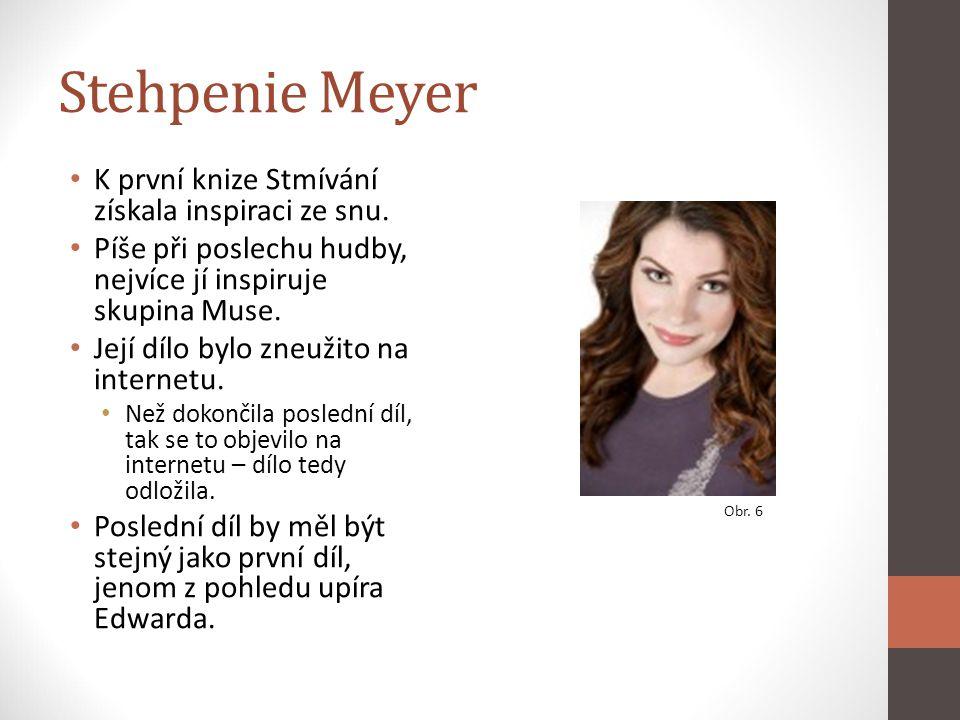 Stehpenie Meyer K první knize Stmívání získala inspiraci ze snu.