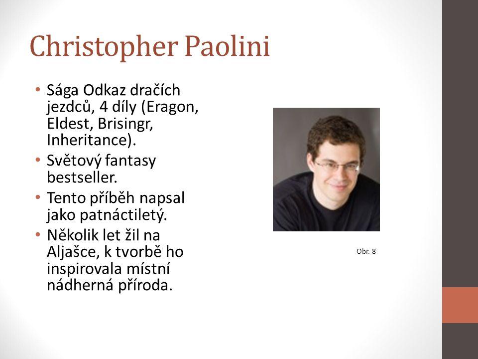 Christopher Paolini Sága Odkaz dračích jezdců, 4 díly (Eragon, Eldest, Brisingr, Inheritance). Světový fantasy bestseller.
