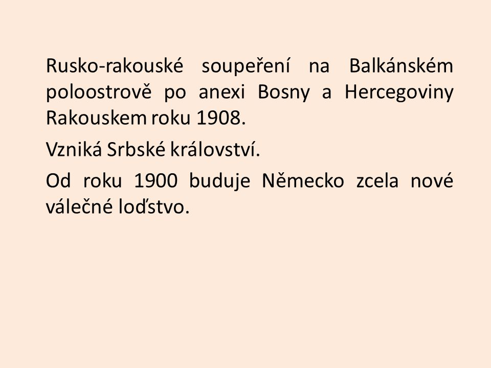 Rusko-rakouské soupeření na Balkánském poloostrově po anexi Bosny a Hercegoviny Rakouskem roku 1908.