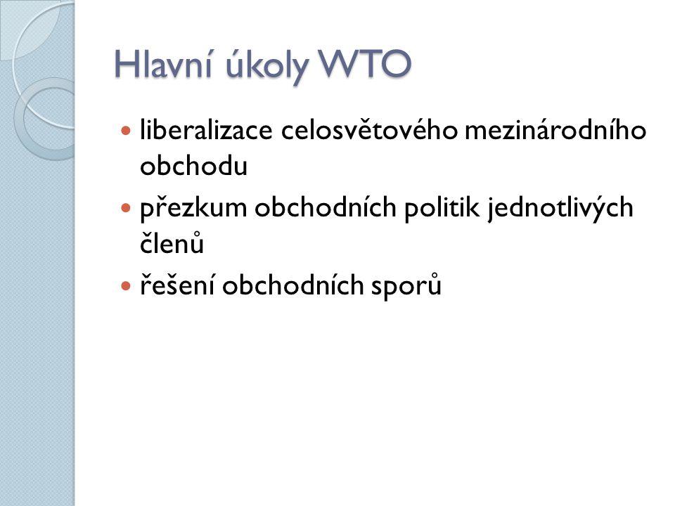 Hlavní úkoly WTO liberalizace celosvětového mezinárodního obchodu