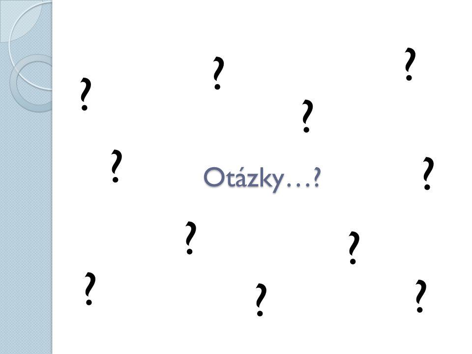Otázky…