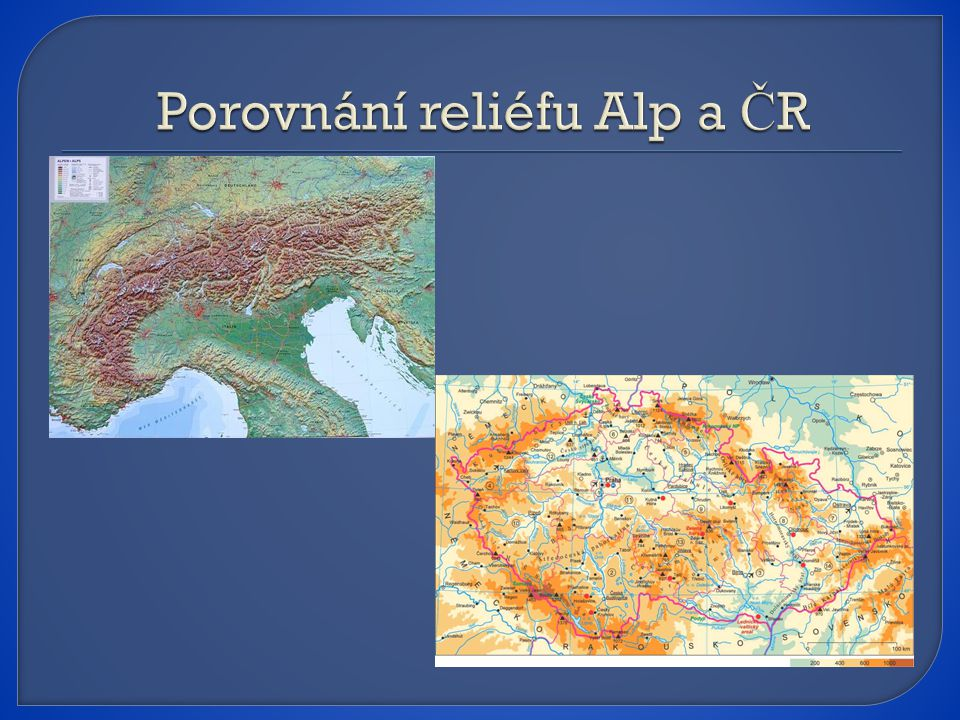 Porovnání reliéfu Alp a ČR