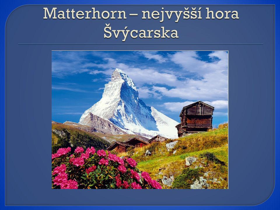 Matterhorn – nejvyšší hora Švýcarska