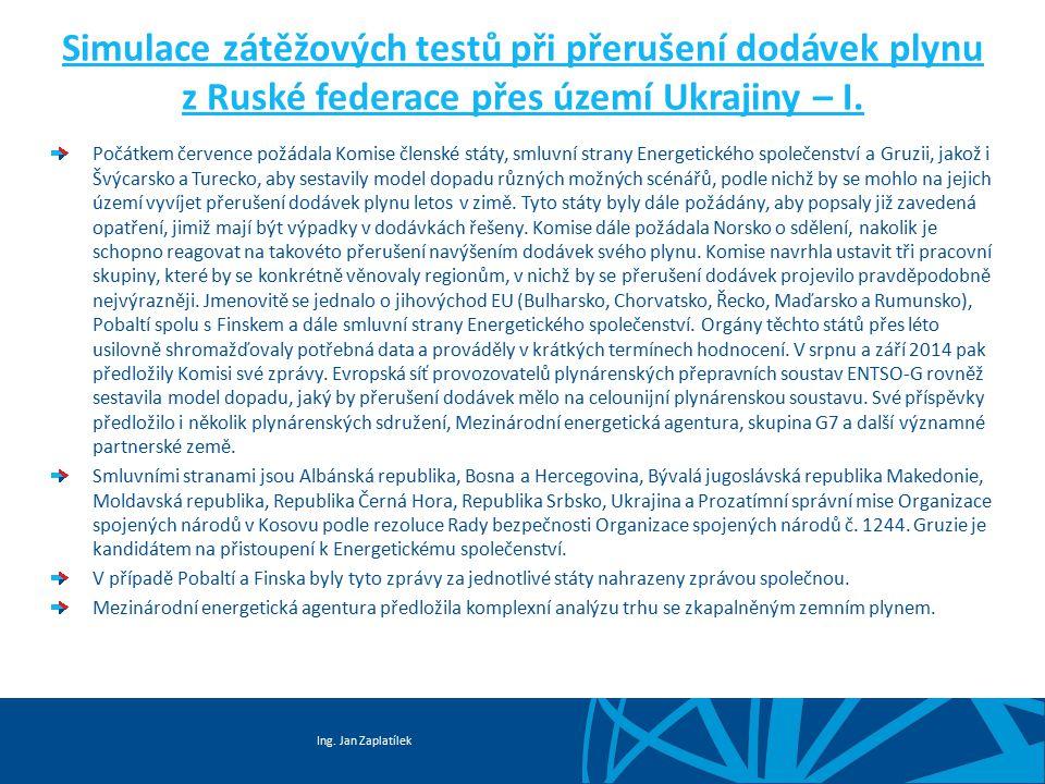 Simulace zátěžových testů při přerušení dodávek plynu z Ruské federace přes území Ukrajiny – I.