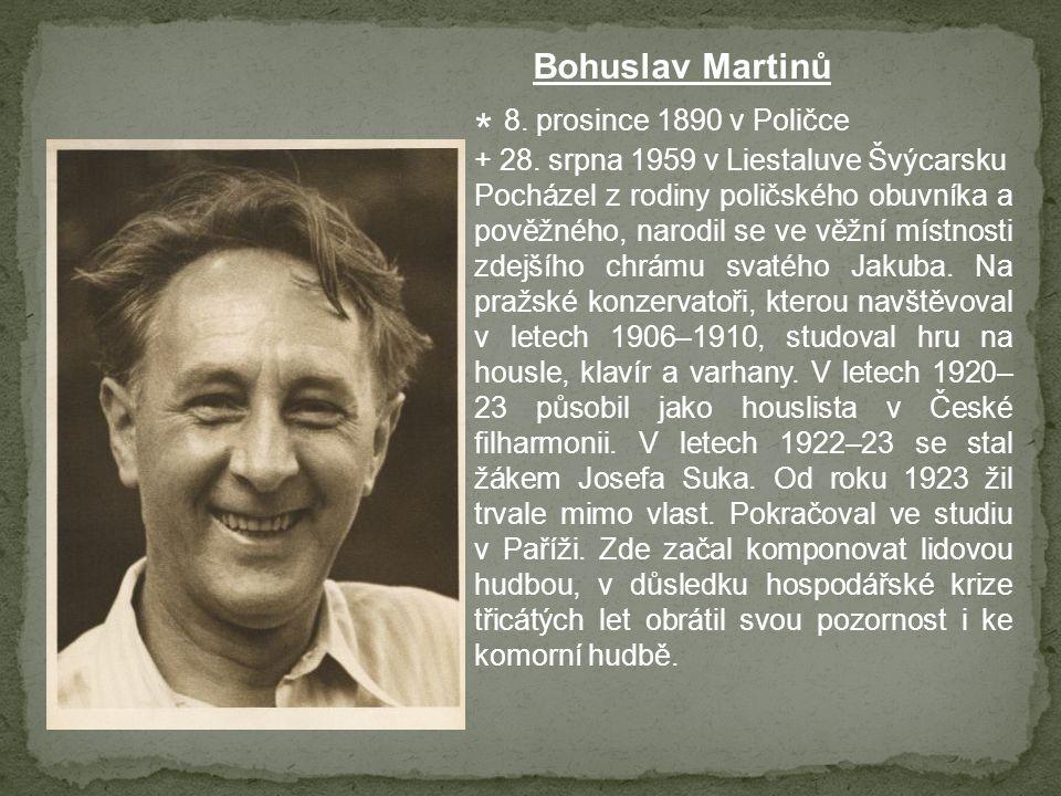 * 8. prosince 1890 v Poličce Bohuslav Martinů