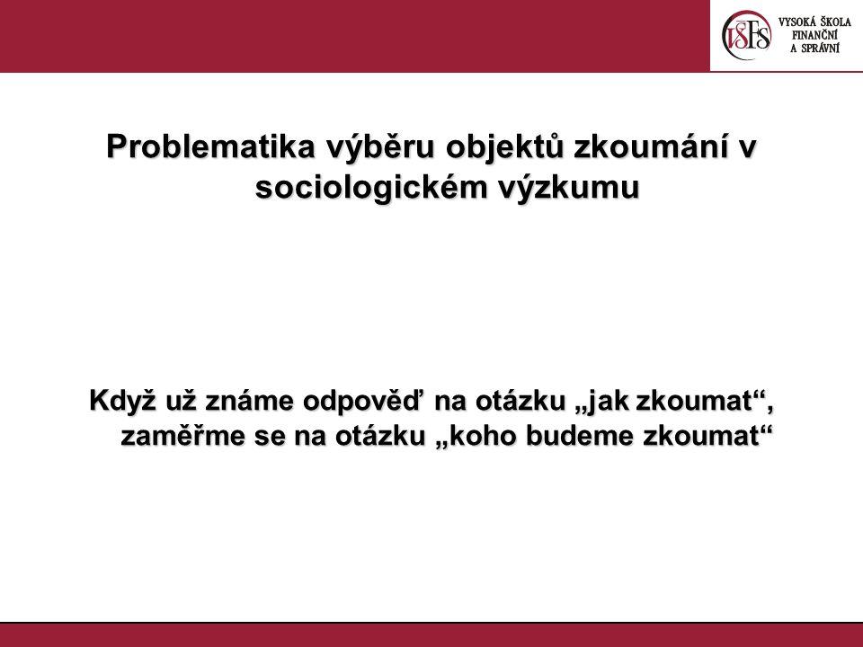 Problematika výběru objektů zkoumání v sociologickém výzkumu