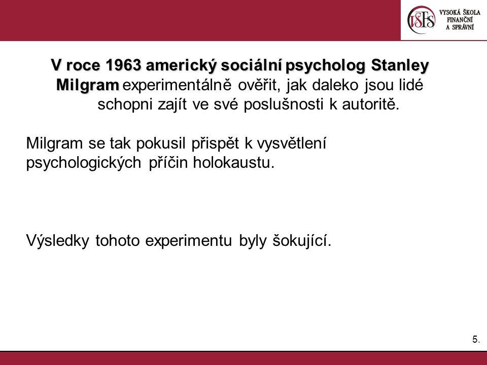 V roce 1963 americký sociální psycholog Stanley