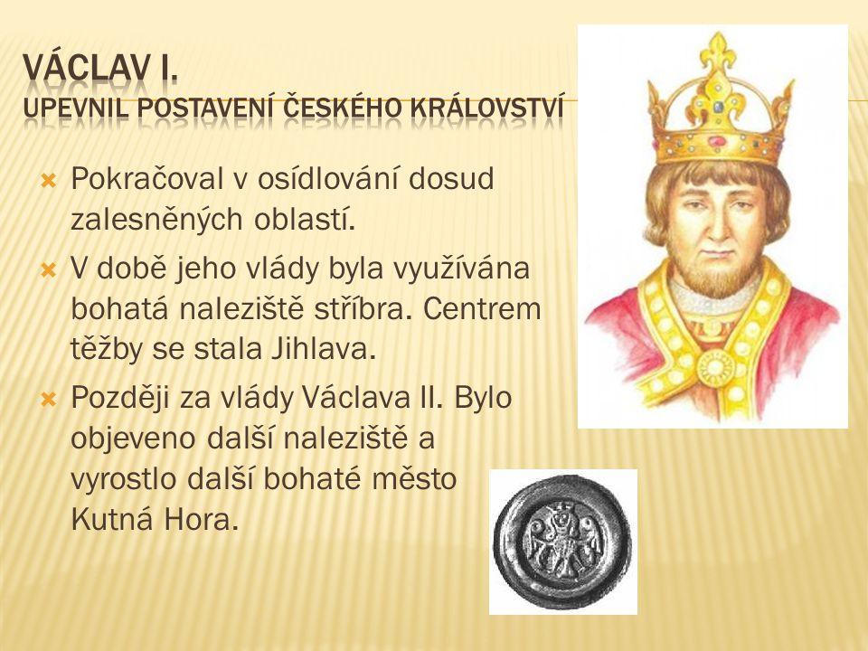Václav I. upevnil postavení českého království