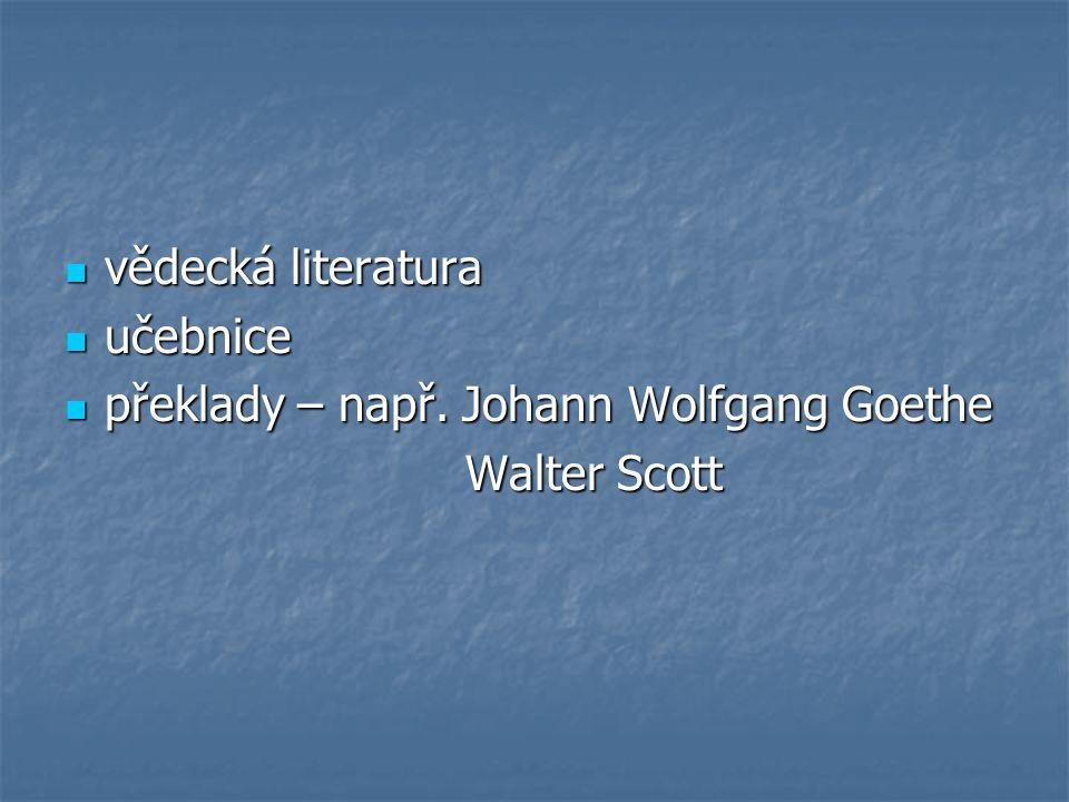 vědecká literatura učebnice překlady – např. Johann Wolfgang Goethe Walter Scott