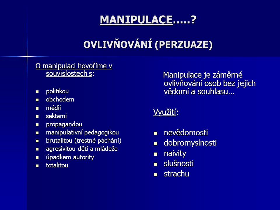 MANIPULACE….. OVLIVŇOVÁNÍ (PERZUAZE)
