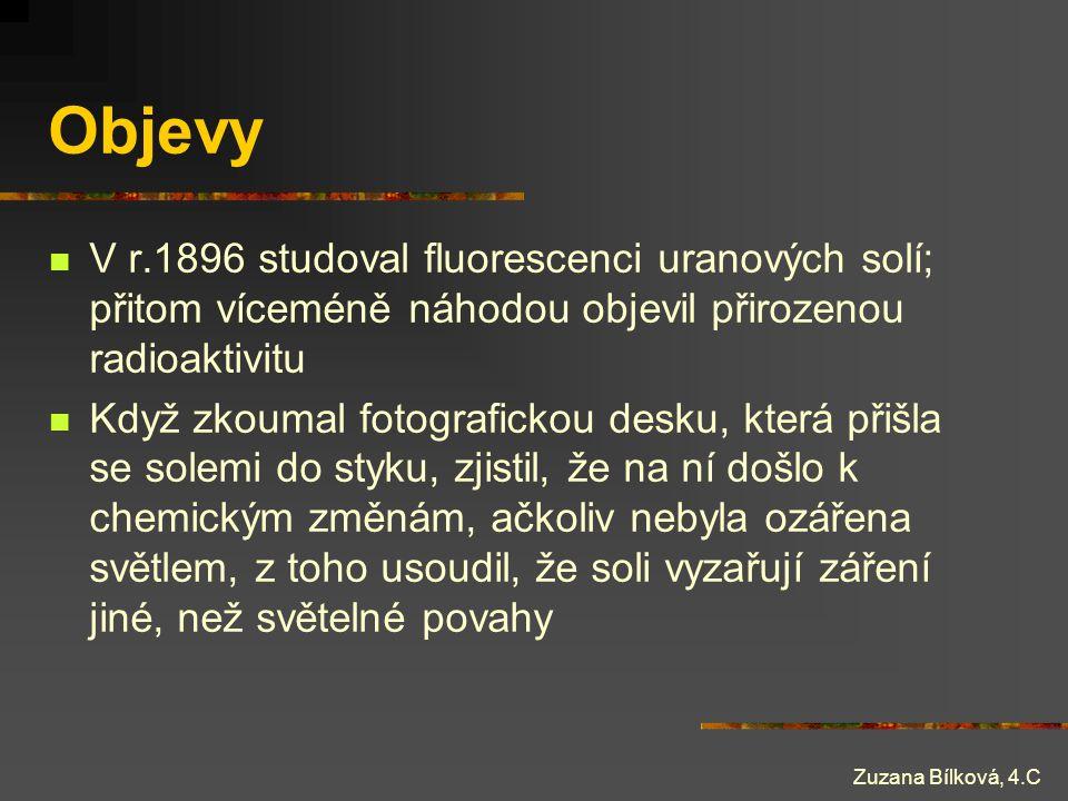 Objevy V r.1896 studoval fluorescenci uranových solí; přitom víceméně náhodou objevil přirozenou radioaktivitu.