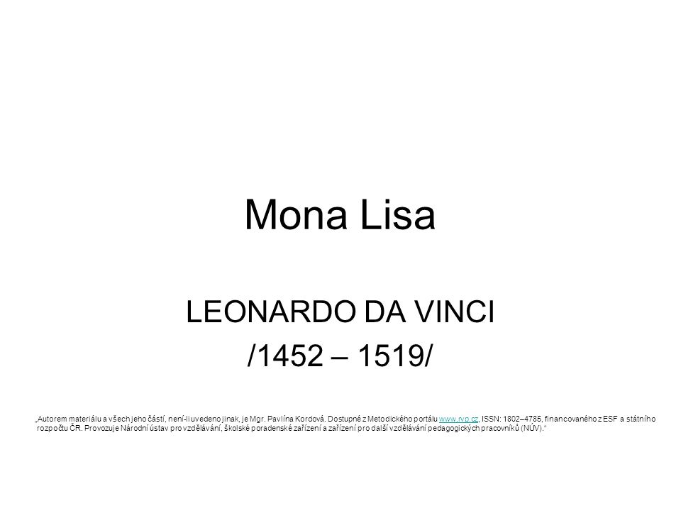 Mona Lisa LEONARDO DA VINCI /1452 – 1519/