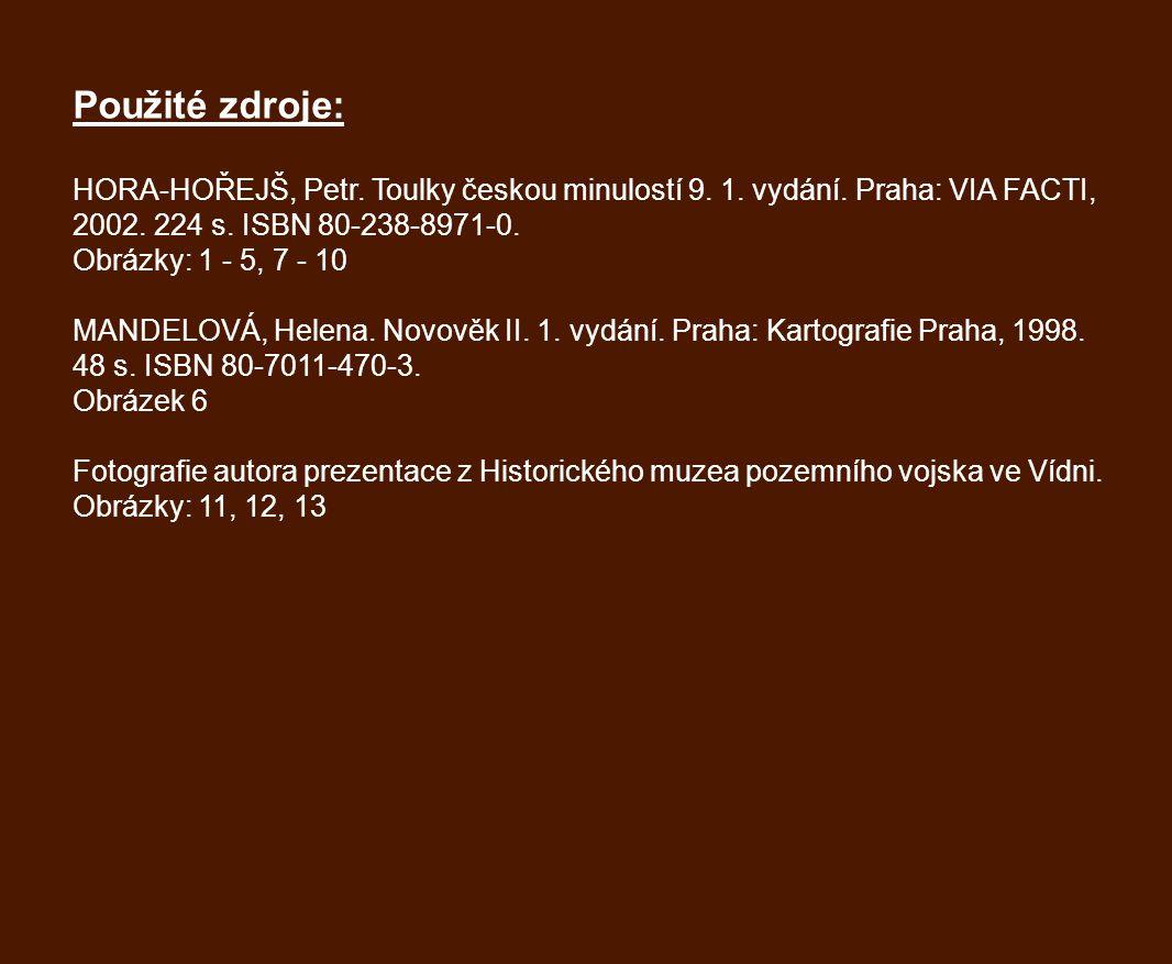 Použité zdroje: HORA-HOŘEJŠ, Petr. Toulky českou minulostí 9. 1. vydání. Praha: VIA FACTI, 2002. 224 s. ISBN 80-238-8971-0.