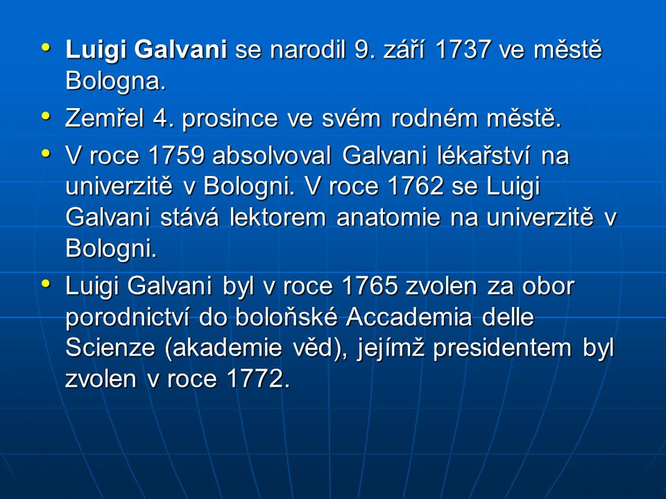Luigi Galvani se narodil 9. září 1737 ve městě Bologna.