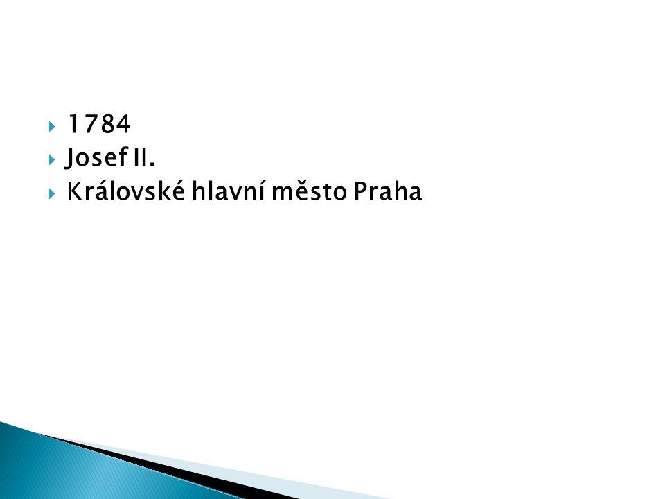 1784 Josef II. Královské hlavní město Praha