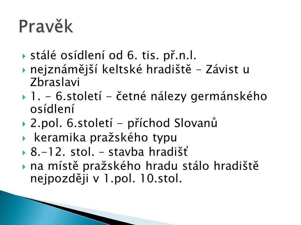 Pravěk stálé osídlení od 6. tis. př.n.l.