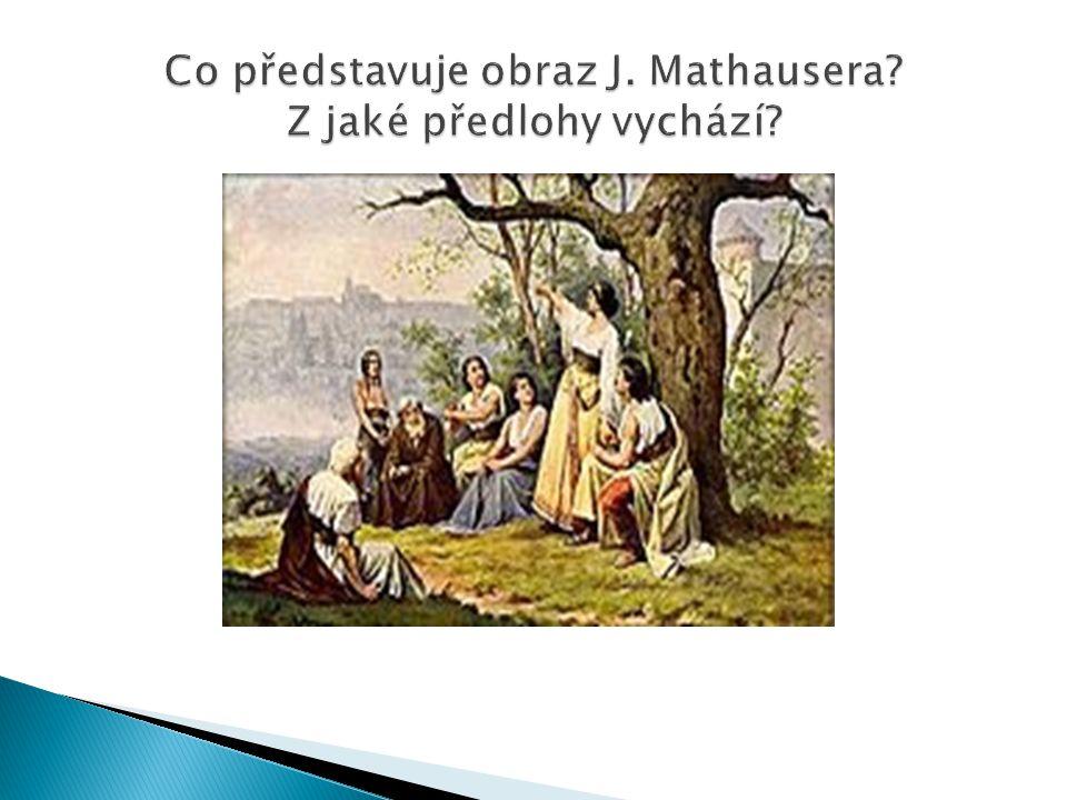 Co představuje obraz J. Mathausera Z jaké předlohy vychází