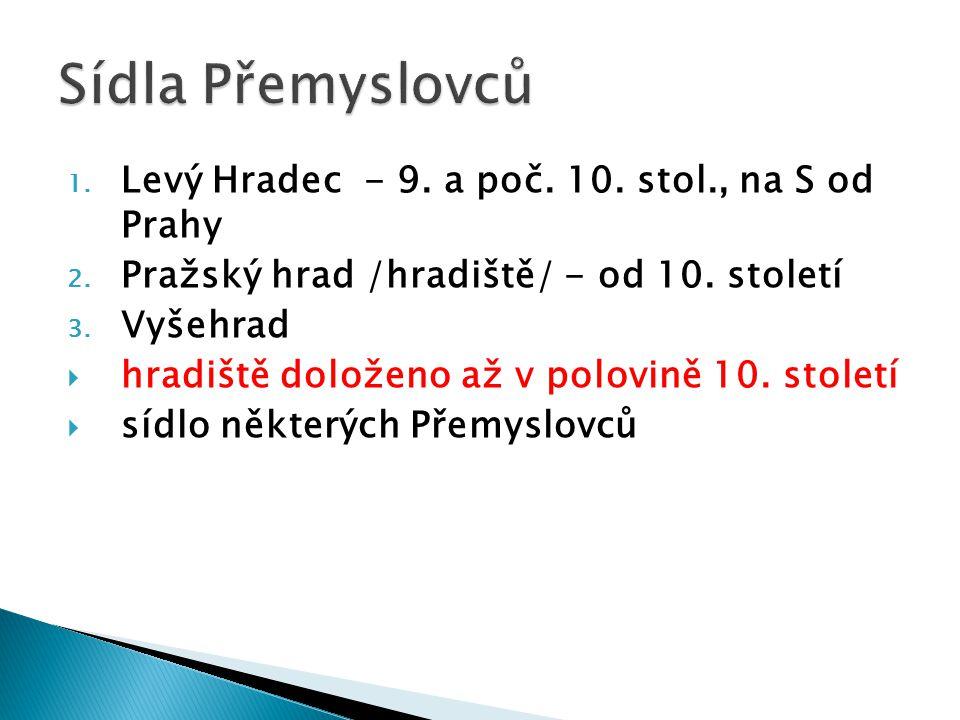 Sídla Přemyslovců Levý Hradec - 9. a poč. 10. stol., na S od Prahy