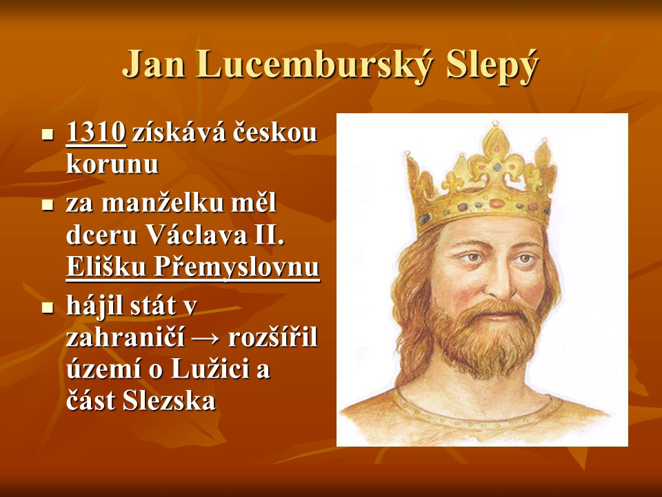 Jan Lucemburský Slepý 1310 získává českou korunu
