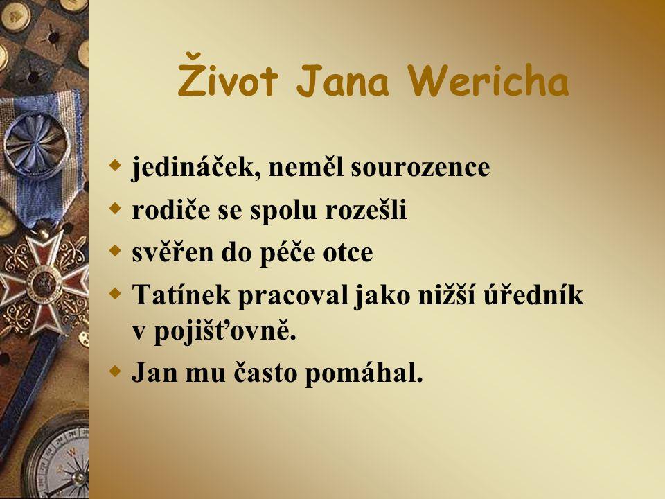 Život Jana Wericha jedináček, neměl sourozence rodiče se spolu rozešli