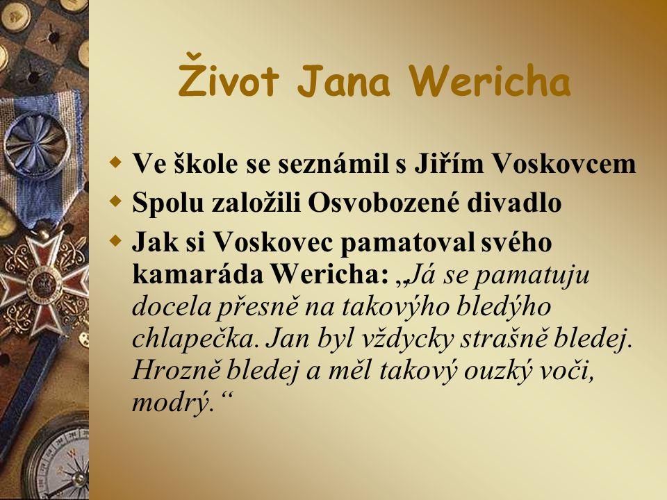 Život Jana Wericha Ve škole se seznámil s Jiřím Voskovcem