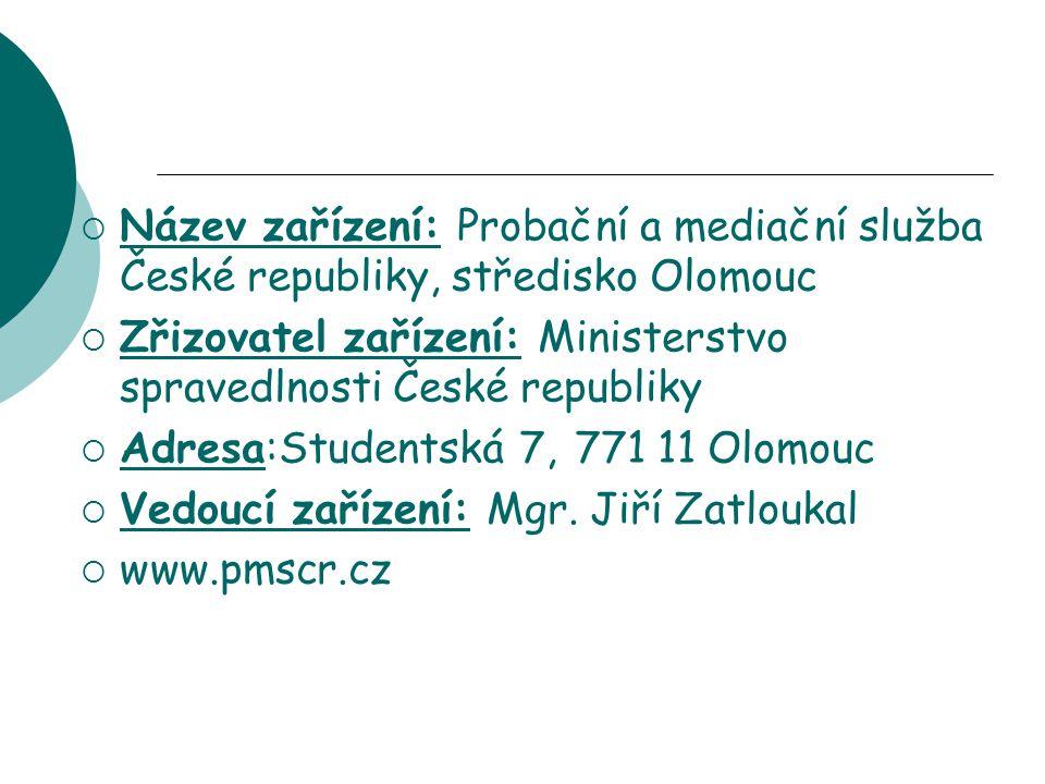 Název zařízení: Probační a mediační služba České republiky, středisko Olomouc
