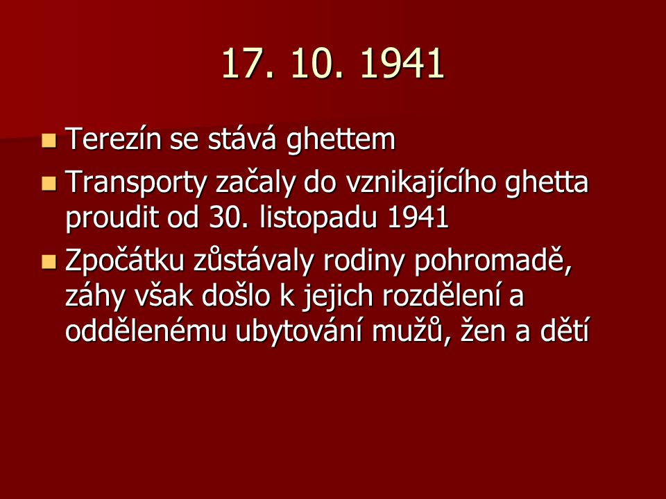 17. 10. 1941 Terezín se stává ghettem