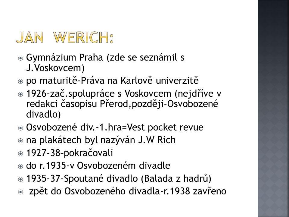 JAN WERICH: Gymnázium Praha (zde se seznámil s J.Voskovcem)