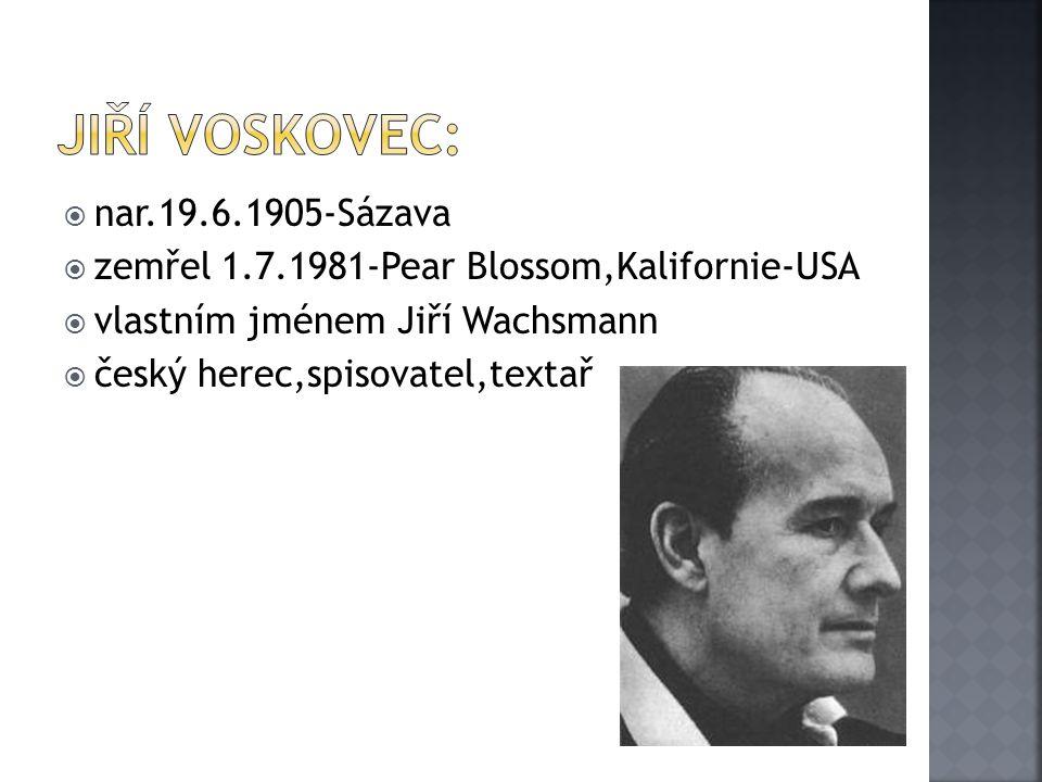 Jiří Voskovec: nar.19.6.1905-Sázava