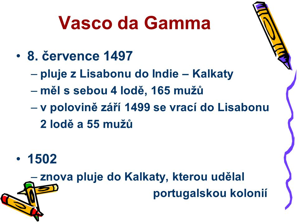 Vasco da Gamma 8. července 1497 1502