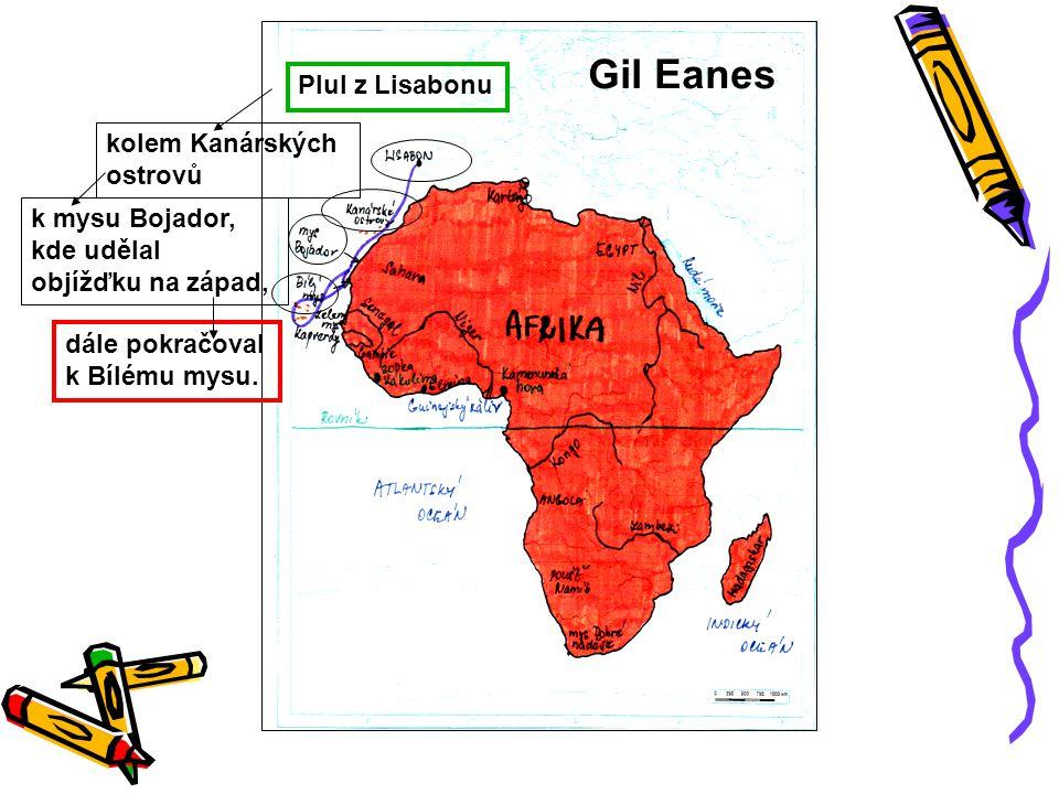Gil Eanes Plul z Lisabonu kolem Kanárských ostrovů k mysu Bojador,