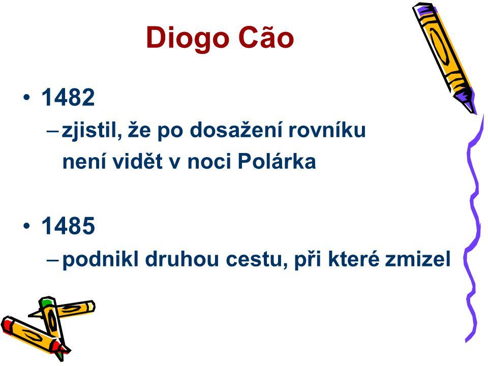Diogo Cão 1482 1485 zjistil, že po dosažení rovníku