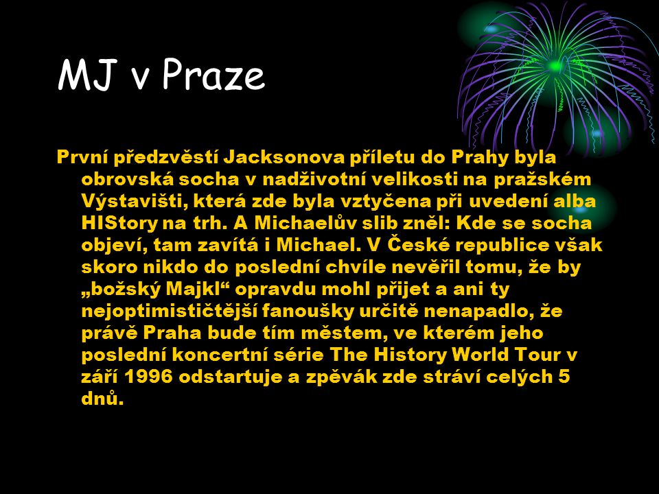MJ v Praze
