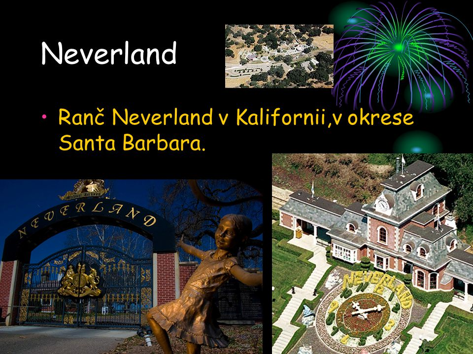 Neverland Ranč Neverland v Kalifornii,v okrese Santa Barbara.
