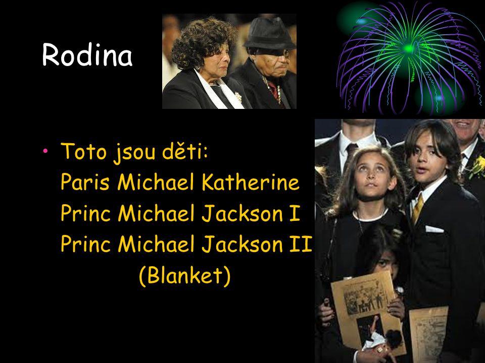 Rodina Toto jsou děti: Paris Michael Katherine Princ Michael Jackson I