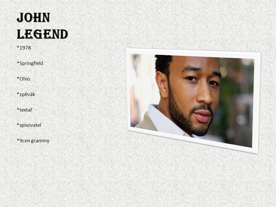 John Legend *1978 *Springfield *Ohio *zpěvák *textař *spisovatel