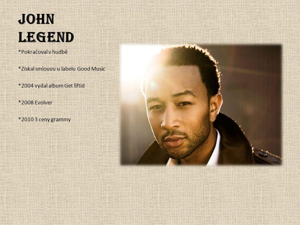 John Legend *Pokračoval v hudbě *Získal smlouvu u labelu Good Music