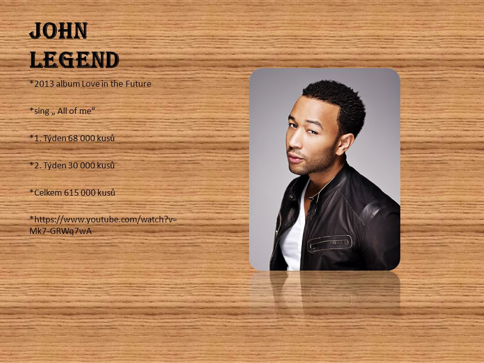"John Legend *2013 album Love in the Future *sing "" All of me"